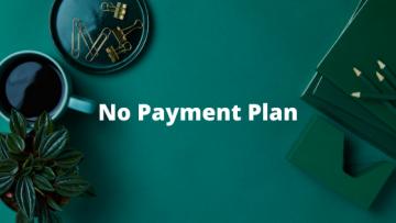 No Payment Plan